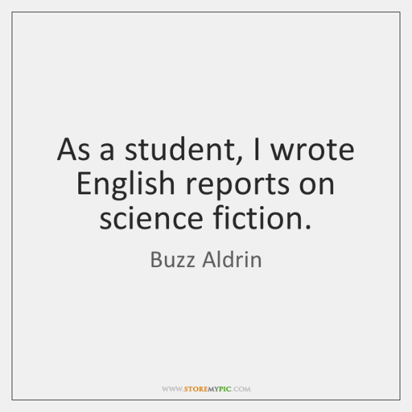 As a student, I wrote English reports on science fiction.