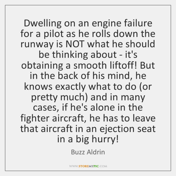 Dwelling on an engine failure for a pilot as he rolls down ...