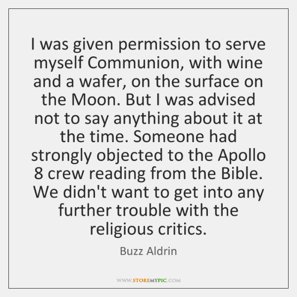 I was given permission to serve myself Communion, with wine and a ...