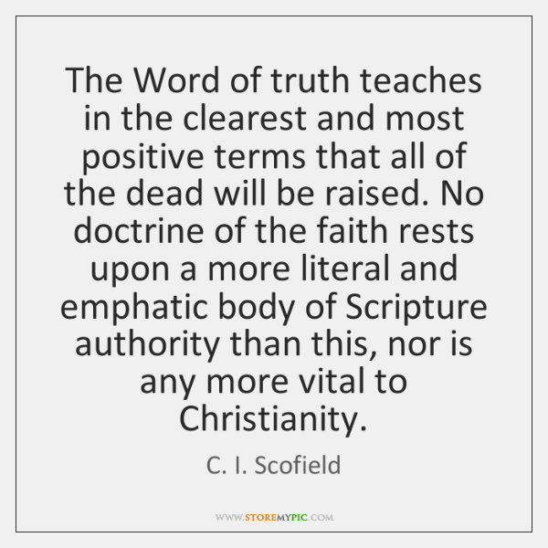 The Word of truth teaches in the clearest and most positive terms ...