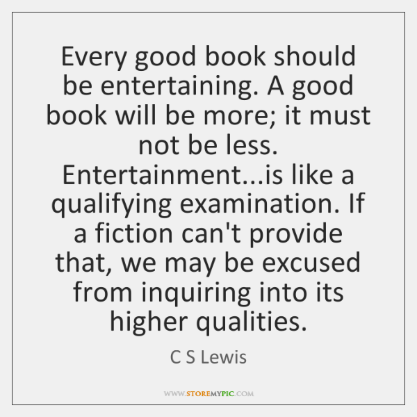 Every good book should be entertaining. A good book will be more; ...