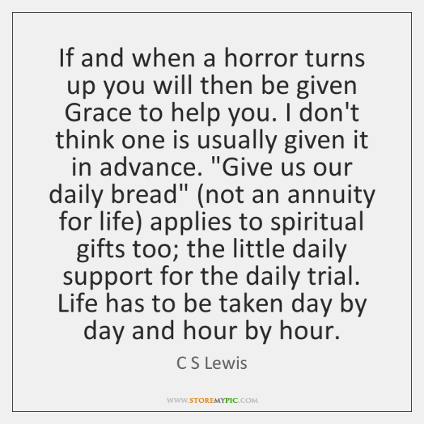 If and when a horror turns up you will then be given ...