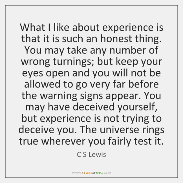 What I like about experience is that it is such an honest ...