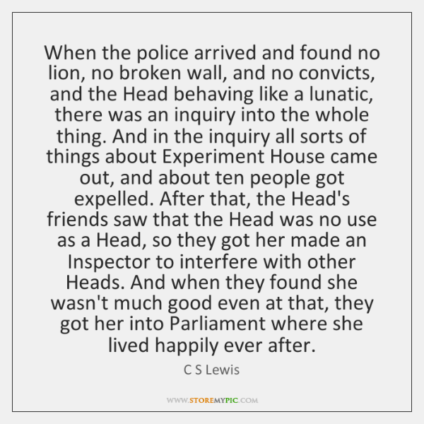 When the police arrived and found no lion, no broken wall, and ...