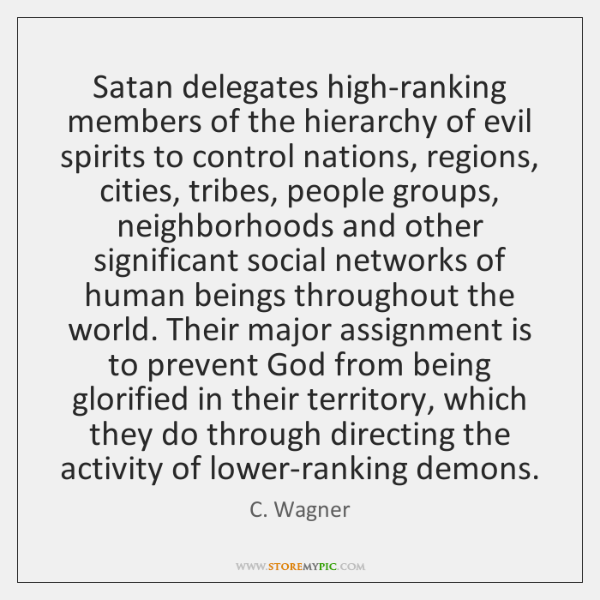 Satan delegates high-ranking members of the hierarchy of evil spirits to control ...