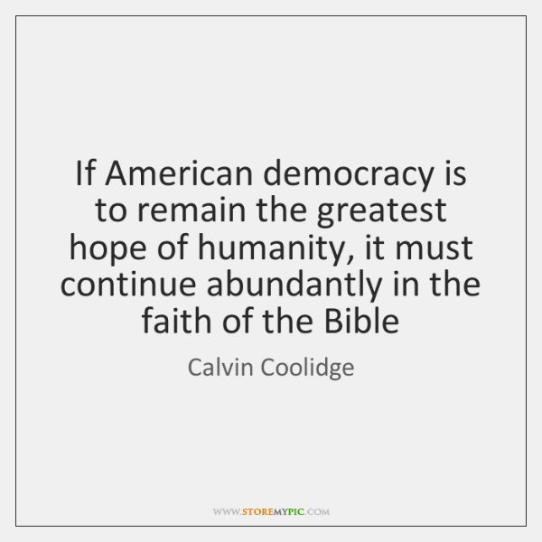 If American democracy is to remain the greatest hope of humanity, it ...
