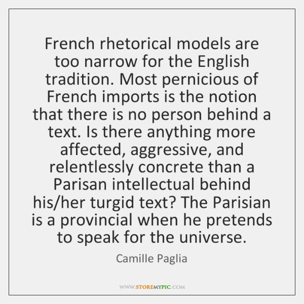 French rhetorical models are too narrow for the English tradition. Most pernicious ...