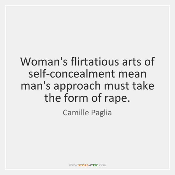 Woman's flirtatious arts of self-concealment mean man's approach must take the form ...