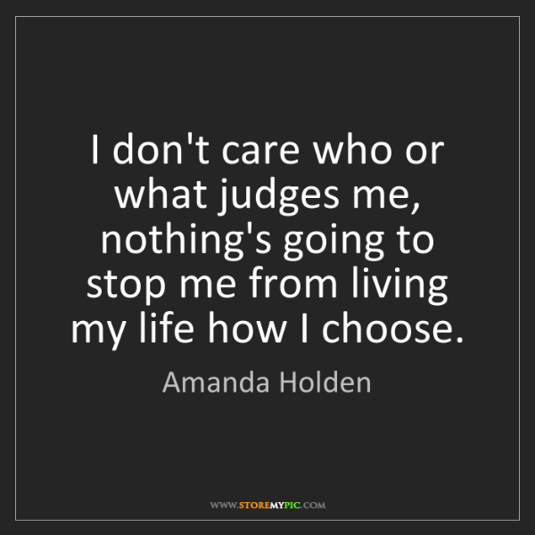 Amanda Holden: I don't care who or what judges me, nothing's going to...