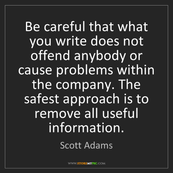 Scott Adams: Be careful that what you write does not offend anybody...
