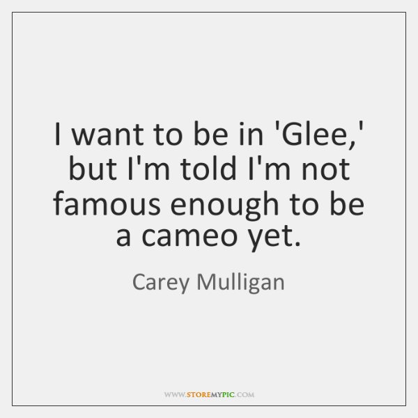 I want to be in 'Glee,' but I'm told I'm not ...