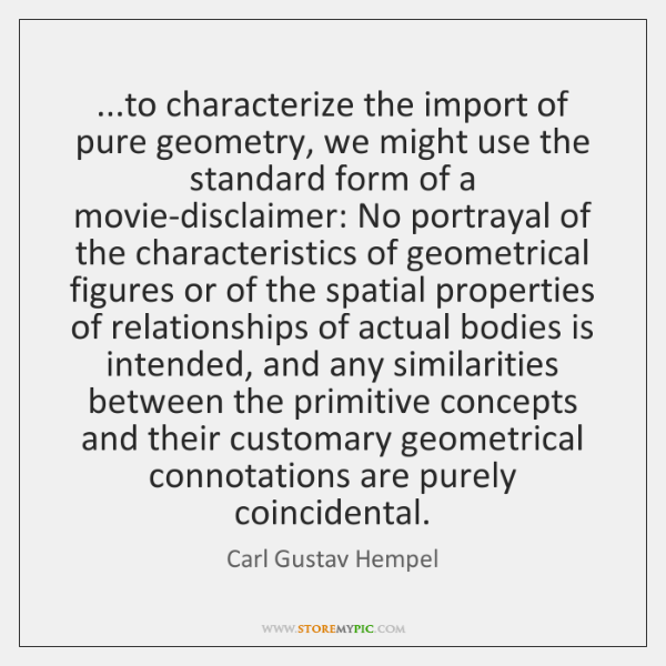 ...to characterize the import of pure geometry, we might use the standard ...
