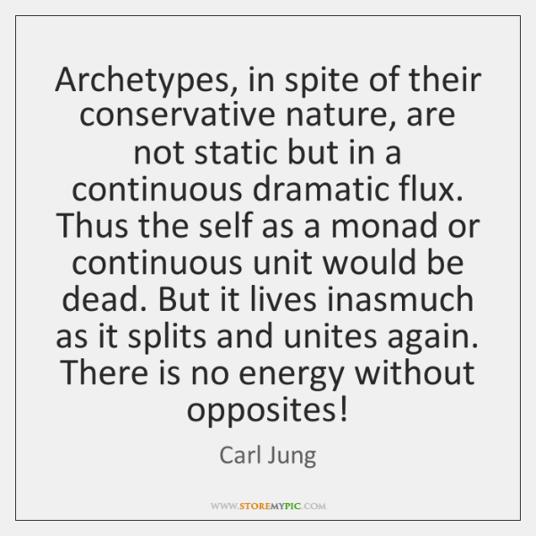 Archetypes, in spite of their conservative nature, are not static but in ...