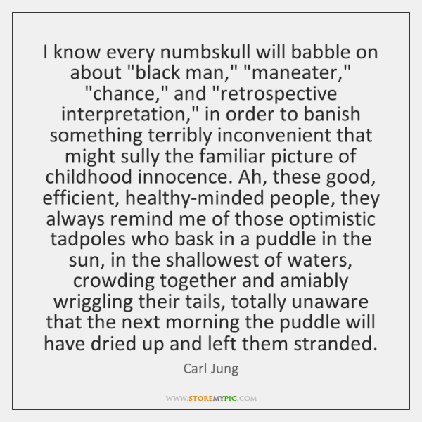 "I know every numbskull will babble on about ""black man,"" ""maneater,"" ""chance,"" ..."