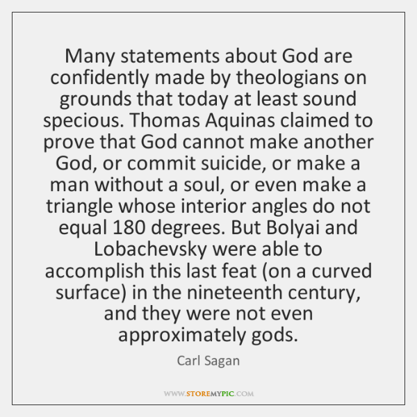 Many statements about God are confidently made by theologians on grounds that ...
