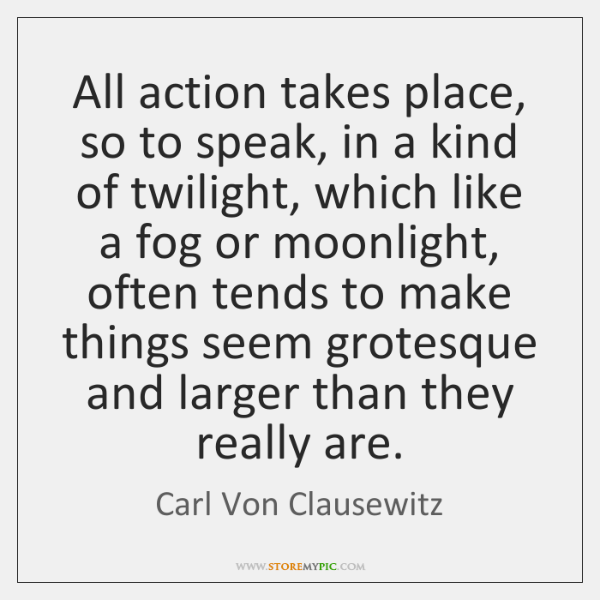 All action takes place, so to speak, in a kind of twilight, ...