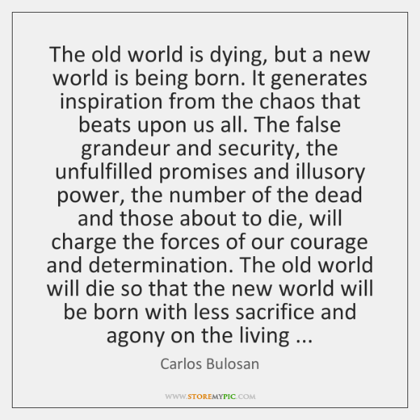 The old world is dying, but a new world is being born. ...