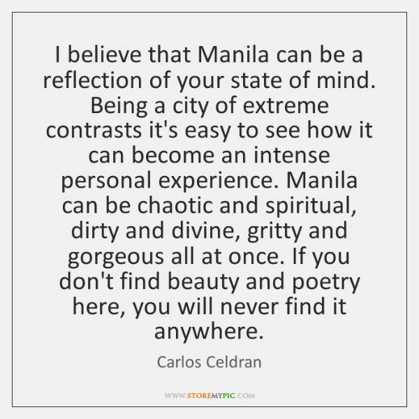 I believe that Manila can be a reflection of your state of ...