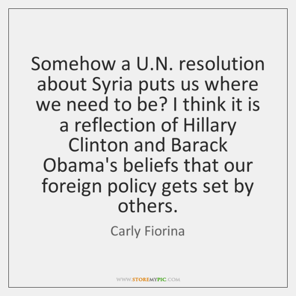 Somehow a U.N. resolution about Syria puts us where we need ...