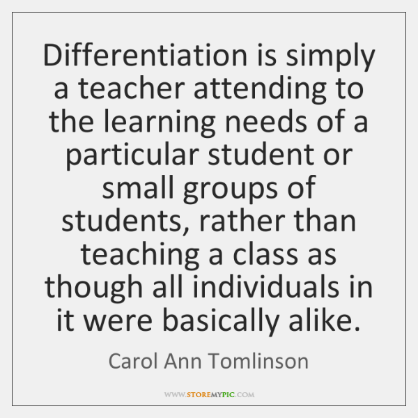 Differentiation is simply a teacher attending to the learning needs of a ...