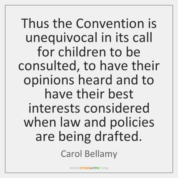 Thus the Convention is unequivocal in its call for children to be ...