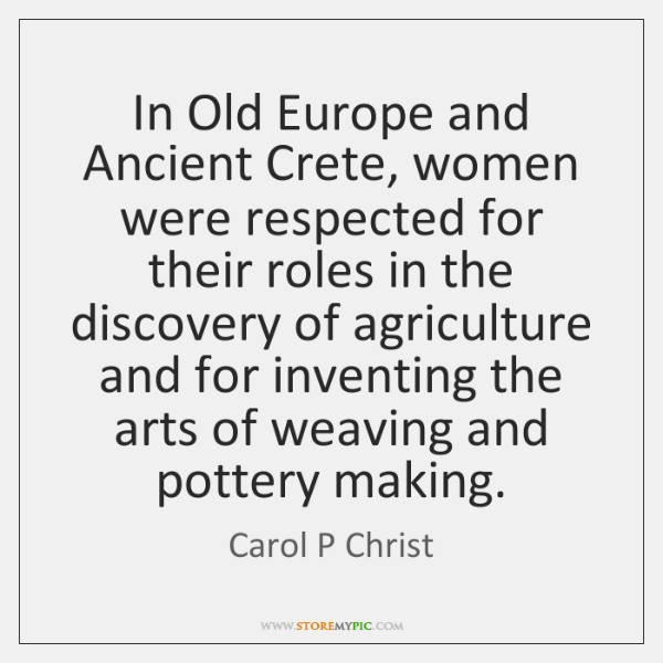 In Old Europe and Ancient Crete, women were respected for their roles ...