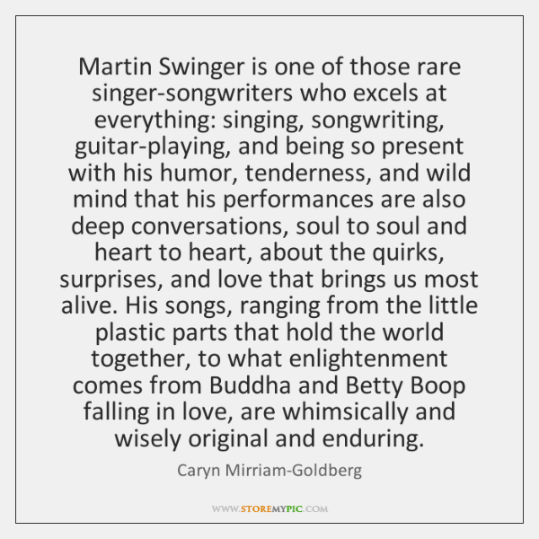 Martin Swinger is one of those rare singer-songwriters who excels at everything: ...