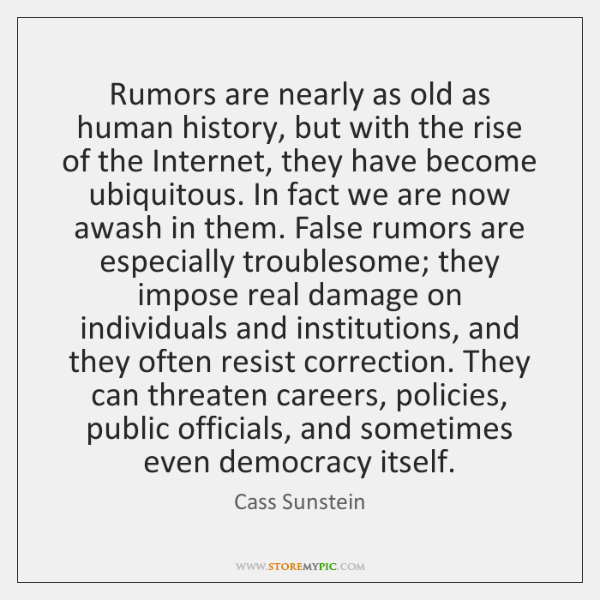 Rumors are nearly as old as human history, but with the rise ...