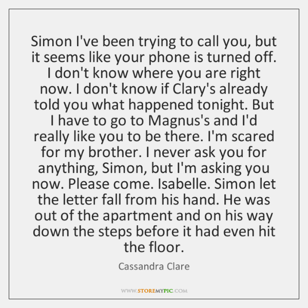 Simon I've been trying to call you, but it seems like your ...