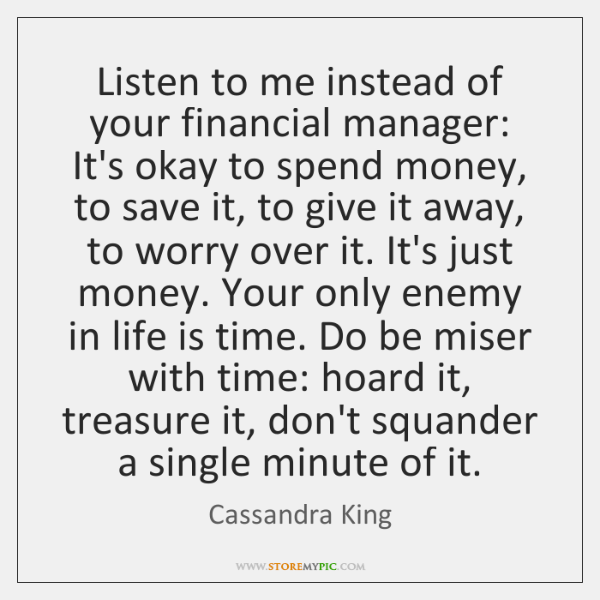 Listen to me instead of your financial manager: It's okay to spend ...