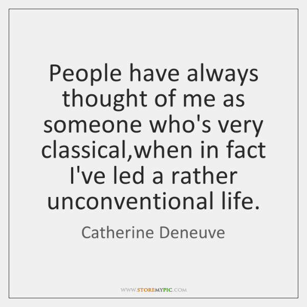 People have always thought of me as someone who's very classical,when ...