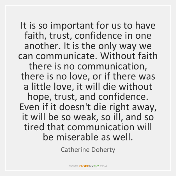 It is so important for us to have faith, trust, confidence in ...