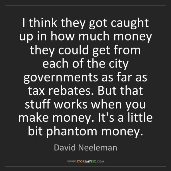 David Neeleman: I think they got caught up in how much money they could...