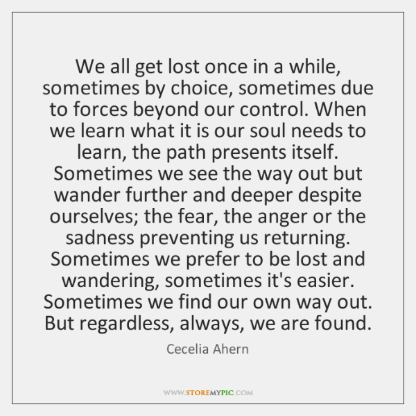 We all get lost once in a while, sometimes by choice, sometimes ...