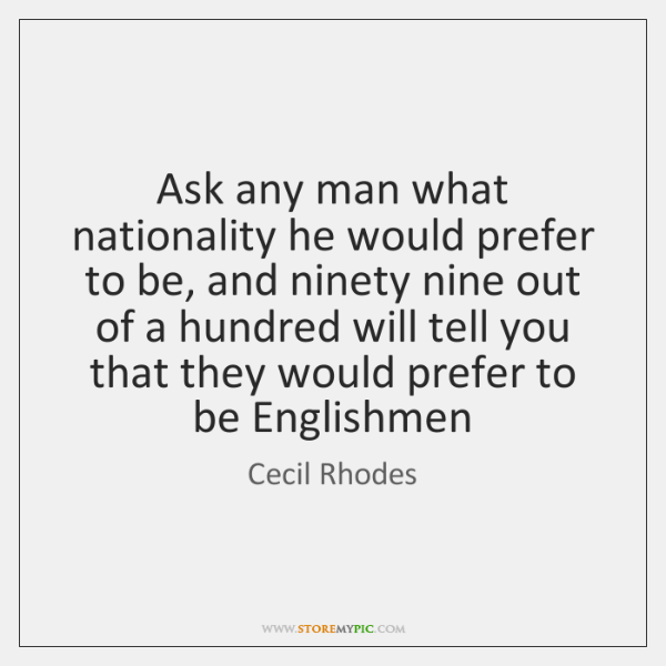 Ask any man what nationality he would prefer to be, and ninety ...