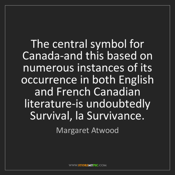 Margaret Atwood: The central symbol for Canada-and this based on numerous...