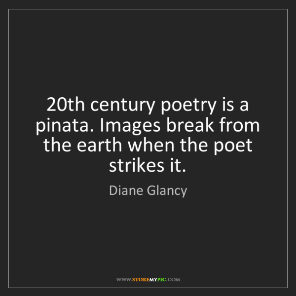 Diane Glancy: 20th century poetry is a pinata. Images break from the...