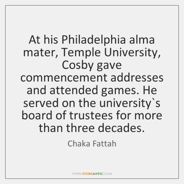 At his Philadelphia alma mater, Temple University, Cosby gave commencement addresses and ...