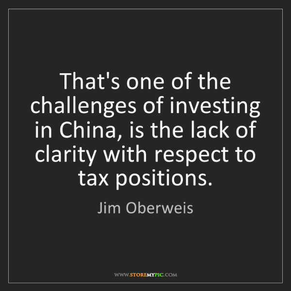 Jim Oberweis: That's one of the challenges of investing in China, is...
