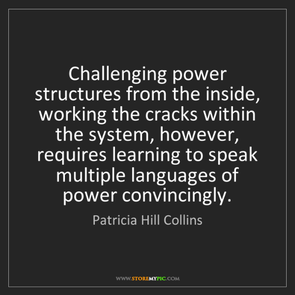 Patricia Hill Collins: Challenging power structures from the inside, working...