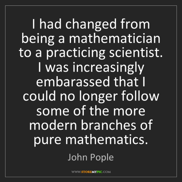 John Pople: I had changed from being a mathematician to a practicing...