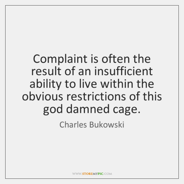 Complaint is often the result of an insufficient ability to live within ...
