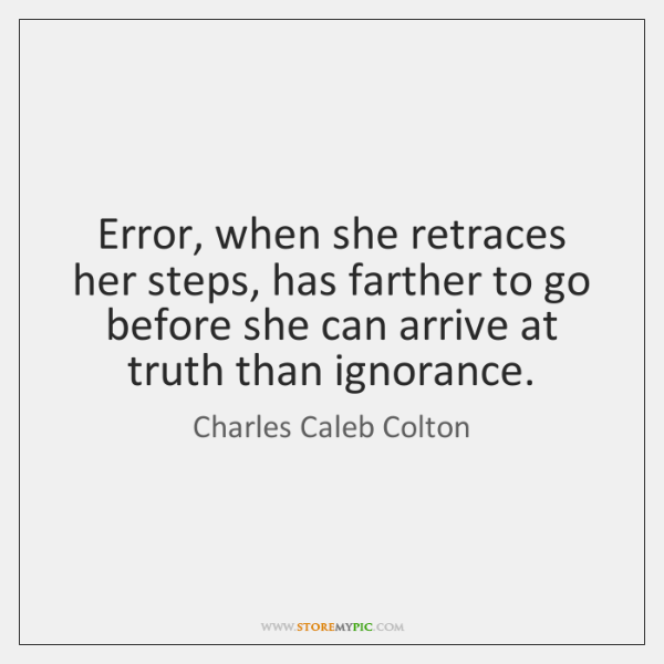 Error, when she retraces her steps, has farther to go before she ...