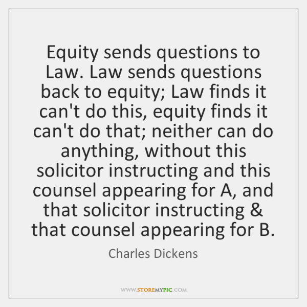Equity sends questions to Law. Law sends questions back to equity; Law ...