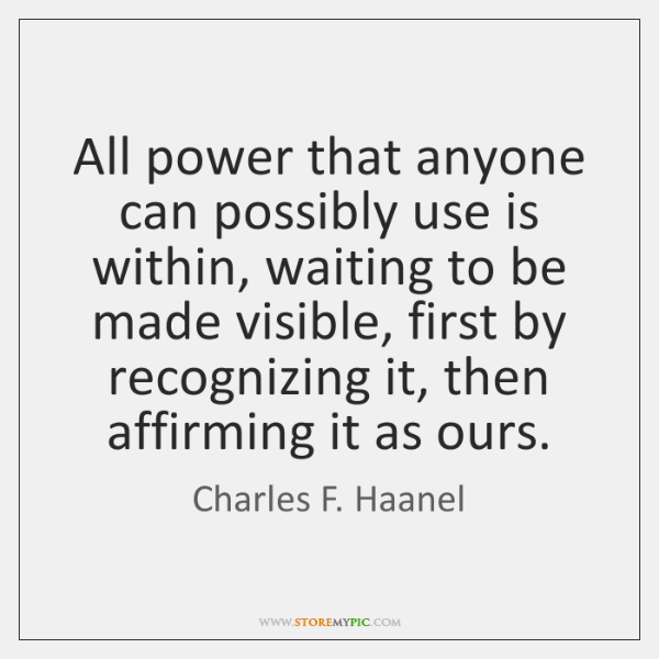 All power that anyone can possibly use is within, waiting to be ...