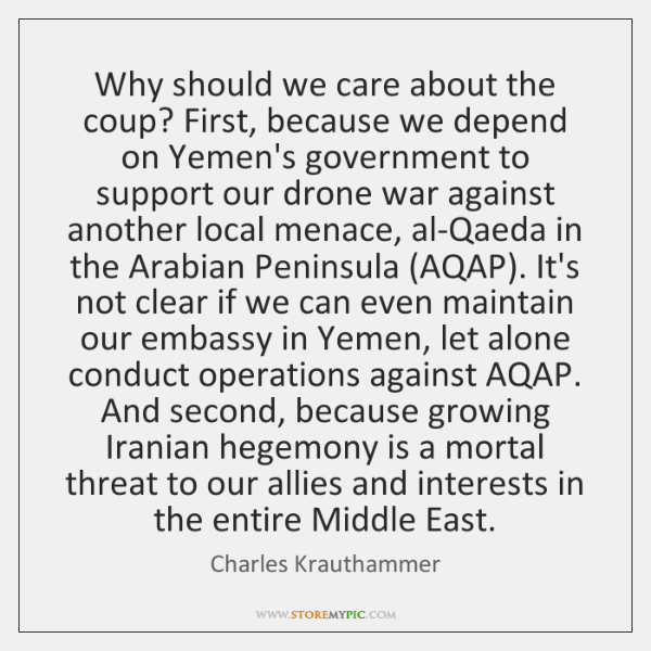 Why should we care about the coup? First, because we depend on ...