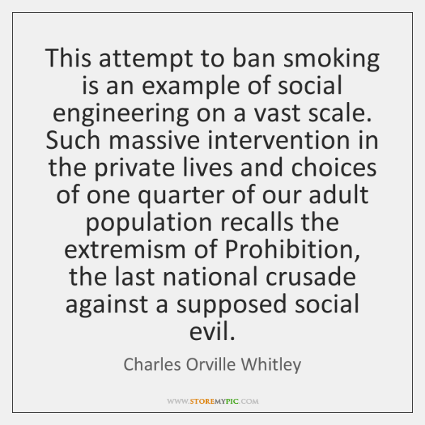 This attempt to ban smoking is an example of social engineering on ...