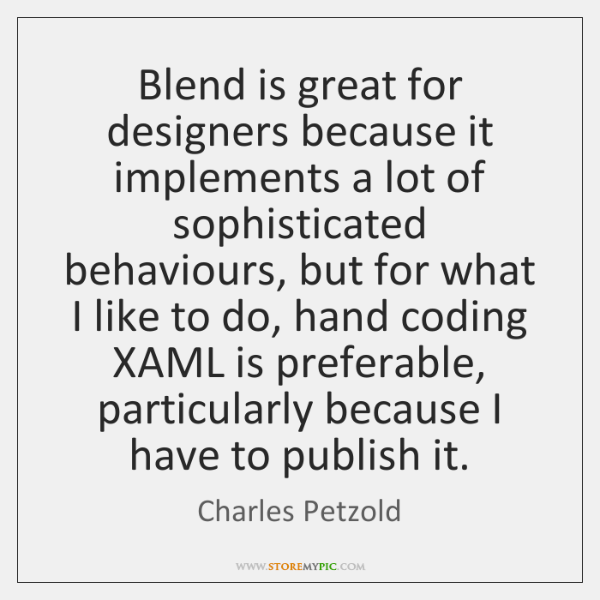 Blend is great for designers because it implements a lot of sophisticated ...