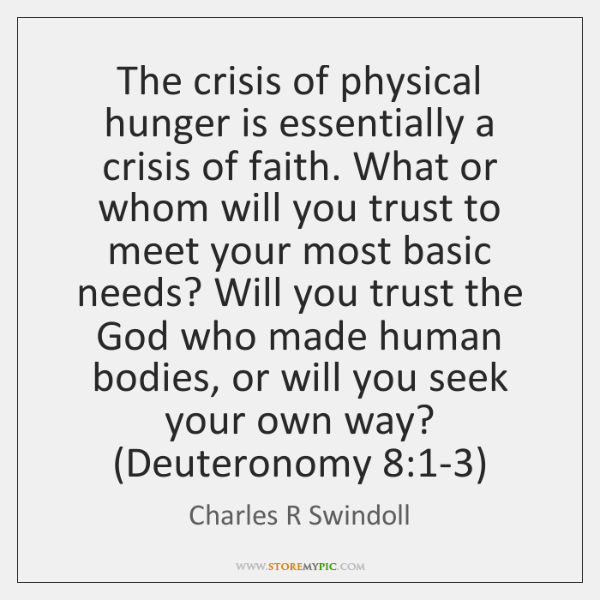 The crisis of physical hunger is essentially a crisis of faith. What ...