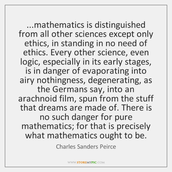 ...mathematics is distinguished from all other sciences except only ethics, in standing ...
